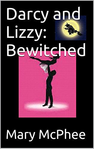 Darcy and Lizzy:  Bewitched
