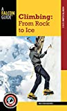 Climbing: From Rock to Ice (How to Climb)