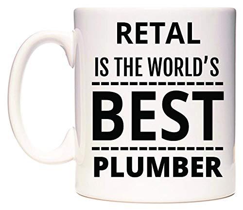 RETAL Is The World's BEST Plumber Taza por WeDoMugs®