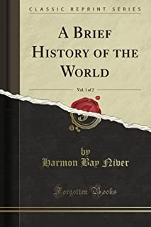 A Brief History of the World, Vol. 1 of 2 (Classic Reprint)