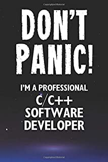 Don't Panic! I'm A Professional C/C++ Software Developer: Customized 100 Page Lined Notebook Journal Gift For A Busy C/C++...