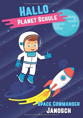 Hallo Planet Schule - Space Commander Janosch: Cooles personalisiertes Schreiblernheft und Malbuch A4 110 Seiten, Geschenk für Jungen zur Einschulung und zum Buchstaben schreiben lernen