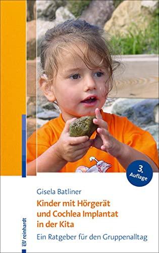 Kinder mit Hörgerät und Cochlea Implantat in der Kita: Ein Ratgeber für den Gruppenalltag