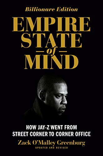 Empire State of Mind: How Jay Z Went from Street Corner to Corner Office, Revised Edition