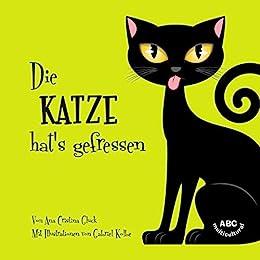 Die Katze hat's gefressen (German Edition) by [Ana Gluck, Gabriel Kolbe]