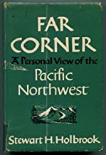 Far corner, a personal view of the Pacific Northwest