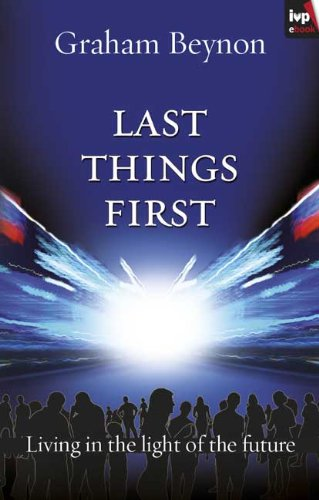 Last things first: Living in the Light of the Future (English Edition)