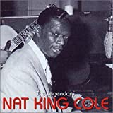 The Legendary Nat King Cole von Nat King Cole
