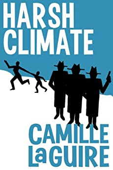 Harsh Climate by [Camille LaGuire]