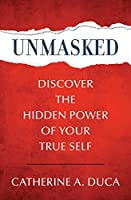 Unmasked - Discover the Hidden Power of Your True Self