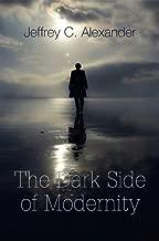 Best the dark side of modernity Reviews