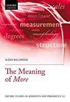 The Meaning of More (Oxford Studies in Semantics and Pragmatics)