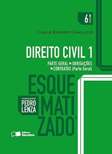 Direito Civil Esquematizado. Parte Geral. Obrigações. Contratos - Volume 1