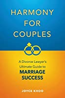 Harmony for Couples: A Divorce Lawyer's Ultimate Guide to Marriage Success