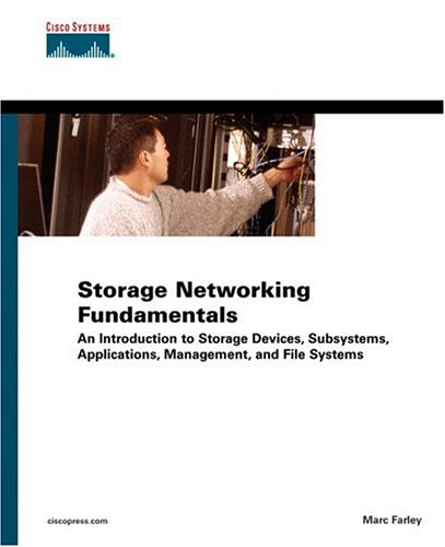 Storage Networking Fundamentals: An Introduction to Storage Devices, Subsystems, Applications, Management, and File Systems (Vol 1)