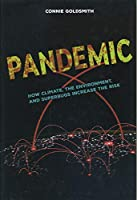 Pandemic: How Climate, the Environment, and Superbugs Increase the Risk