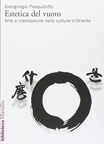 Estetica del vuoto. Arte e meditazione nelle culture d'Oriente