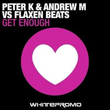 Get Enough (Flaxen Beats vs. Peter K & Andrew M)