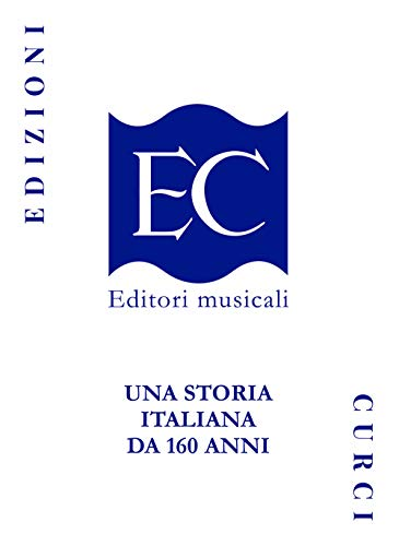 Edizioni Curci. Una storia italiana da 160 anni