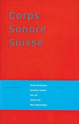 Corps sonore suisse: Lexique du pavillon de la Confédération helvétique pour l'Expo 2000 à Hanovre: Lexique Du Pavillon de La Confederation Helvetique Pour L Expo 2000 a Hanovre