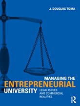 Managing the Entrepreneurial University: Legal Issues and Commercial Realities