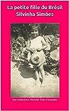La petite fille du Brésil Silvinha Simões (French Edition)