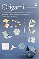 Mathematics: The Proceedings from the Seventh Meeting of Origami, Science, Mathematics and Education (Osme)