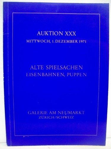 Spielsachen- Auktion ( Alte Spielsachen, Eisenbahnen, Puppen) am 01.12.1971 , Auktion XXX