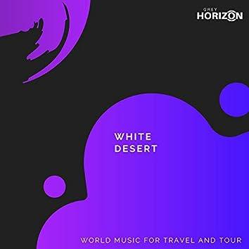 White Desert - World Music For Travel And Tour