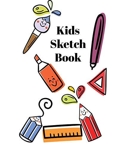 Kids Sketch Book: Blank Paper for Drawing, Sketching or Doodling for Children of any age. With cute drawing equipment cover