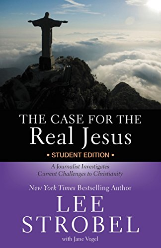 The Case for the Real Jesus Student Edition: A Journalist Investigates Current Challenges to Christianity (English Edition)