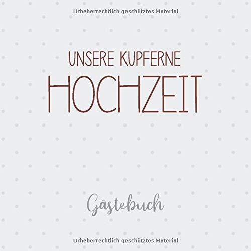 Unsere Kupferne Hochzeit Gästebuch: Erinnerungsalbum zur Kupferhochzeit und Geschenk zum 7....