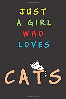 Just A Girl Who Loves Cats: Journal Gift For Girls Who Love Cats, Notebook For Animal Lovers Espaecially Kitties, Present ...
