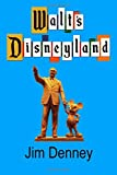 Walt s Disneyland: It s Still There If You Know Where to Look
