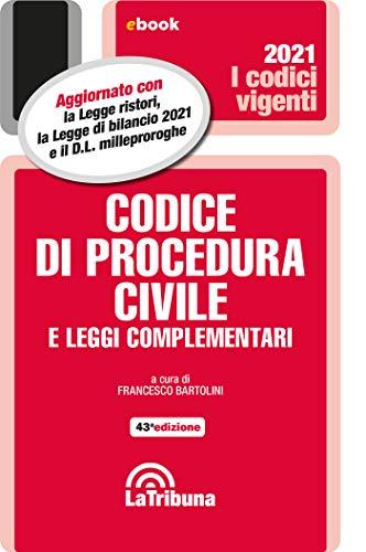 Codice di procedura civile e leggi complementari: Prima Edizione 2021 Collana Vigenti (Italian Edition)