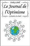 Le journal de l'Optimisme - Je positive au Max