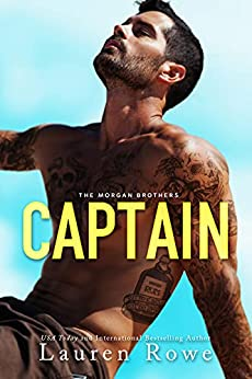 Captain (The Morgan Brothers Book 2) by [Lauren Rowe]