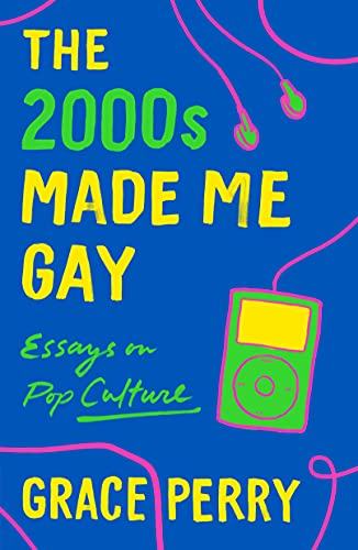 Compare Textbook Prices for 2000s Made Me Gay  ISBN 9781250760142 by Perry, Grace