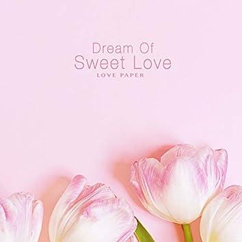 Dream Of Sweet Love