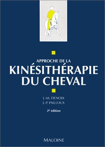 APPROCHE DE LA KINESITHERAPIE DU CHEVAL. 2ème édition