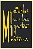 Notebook storyboard (My mistakes have been my greatest mentors) ,matte,(6 9)| special gift for friend & Appreciation,Inspirational: 100 pages , ... and learners , Boys ,Girls,mens,womens