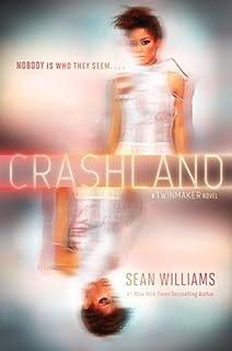 Crashland (Twinmaker) by Sean Williams (2014-11-04)