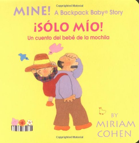 Mine!: A Backpack Baby Story (Backpack Baby Board Books)