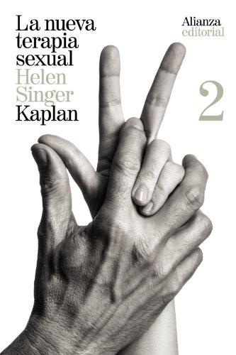 La nueva terapia sexual, 2: Tratamiento activo de las disfunciones sexuales (El libro de bolsillo - Ciencias sociales)
