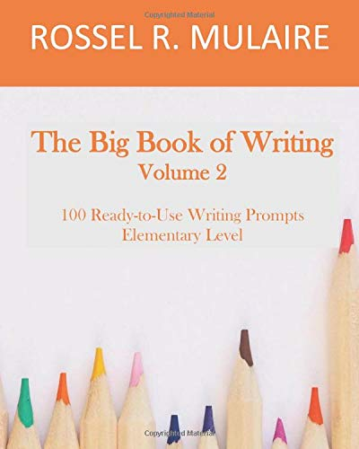 The Big Book of Writing: 100 Ready-to-Use Writing Prompts: Volume 2