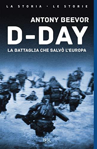 D-Day: La battaglia che salvò l'Europa