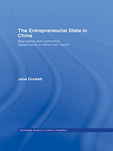 The Entrepreneurial State in China: Real Estate and Commerce Departments in Reform Era Tianjin (Routledge Studies on China in Transition)