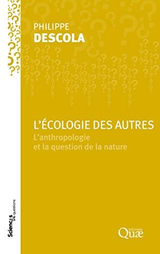 Lecologie Des Autres Lanthropologie Et La Question De La Nature
