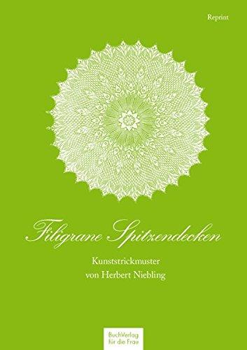 Filigrane Spitzendecken: Kunststrickmuster von Herbert Niebling