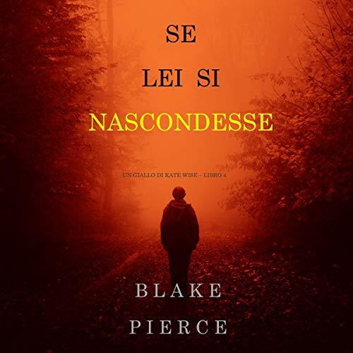 Se lei si nascondesse Audiobook By Blake Pierce cover art
